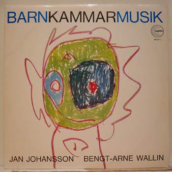 JAN JOHANSSON / BENGT-ARNE WALLIN - BARNKAMMARMUSIK - LP