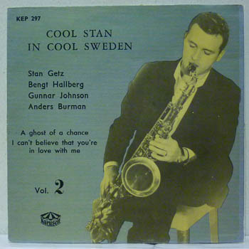 STAN GETZ - Cool Stan In Cool Sweden Vol 2 / Kep 297