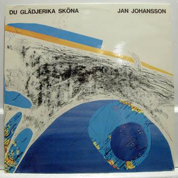 JAN JOHANSSON - DU GLÄDJERIKA SKÖNA - LP