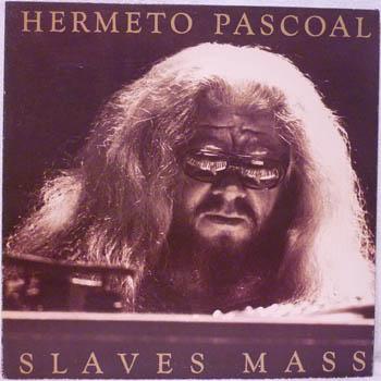 HERMETO PASCOAL - SLAVES MASS - LP