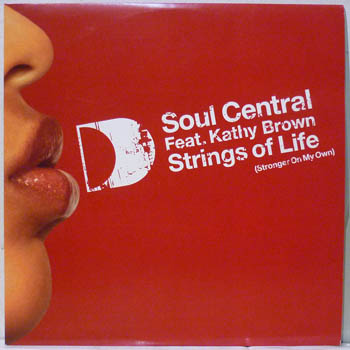 SOUL CENTRAL FEAT. KATHY BROWN - Strings Of Life (stronger On My Own) Record