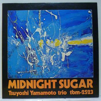TSUYOSHI YAMAMOTO TRIO - MIDNIGHT SUGAR - LP