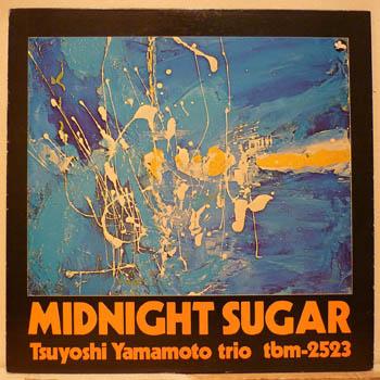 TSUYOSHI YAMAMOTO TRIO - MIDNIGHT SUGAR - 33T