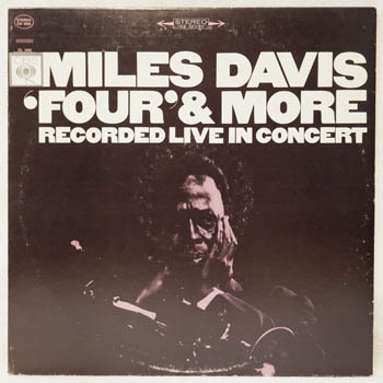MILES DAVIS - Four & More - Recorded Live In Concert