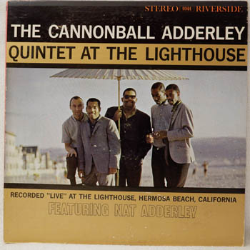 CANNONBALL ADDERLEY QUINTET - AT THE LIGHTHOUSE / STEREO - LP
