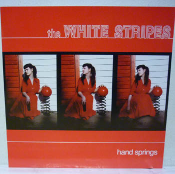 WHITE STRIPES - Hand Springs / Red Death At 6:14