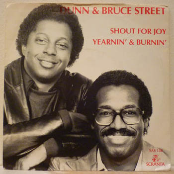 DUNN & BRUCE STREET - SHOUT FOR JOY / YEARNIN' AND BURNIN' - 45T (SP 2 titres)