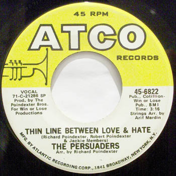 PERSUADERS - THIN LINE BETWEEN LOVE AND HATE / THIGH SPY - 45T (SP 2 titres)